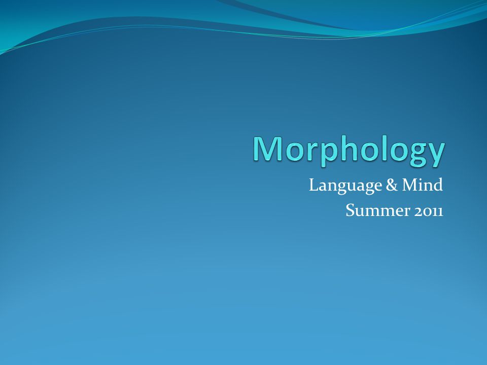 Language & Mind Summer 2011