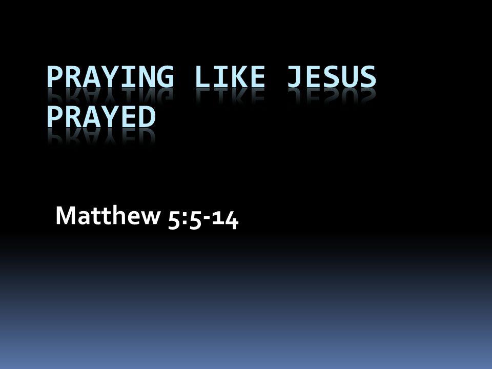 Matthew 5:5-14