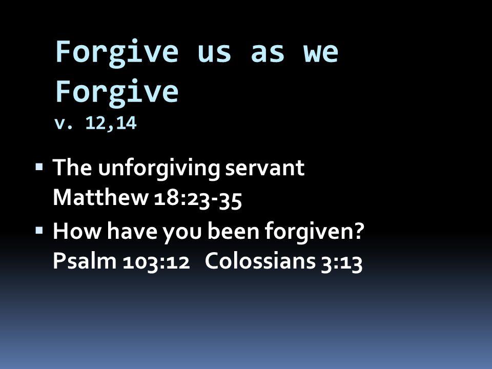 Forgive us as we Forgive v.