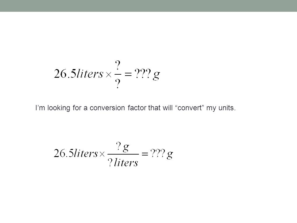 I'm looking for a conversion factor that will convert my units.