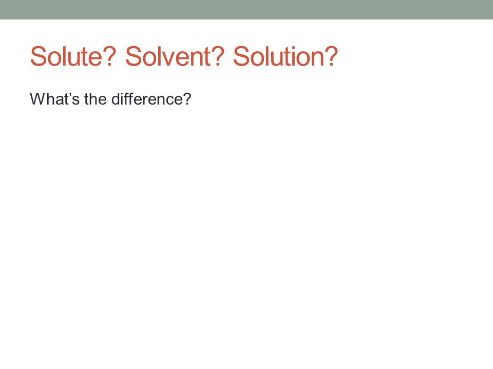 Solute Solvent Solution What's the difference
