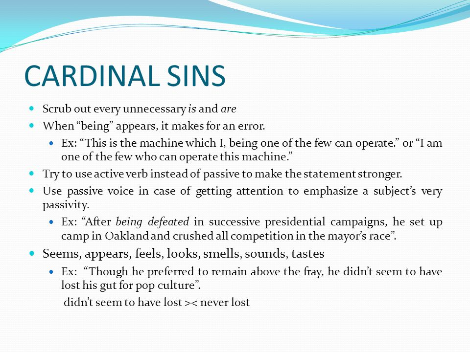 CARDINAL SINS Scrub out every unnecessary is and are When being appears, it makes for an error.