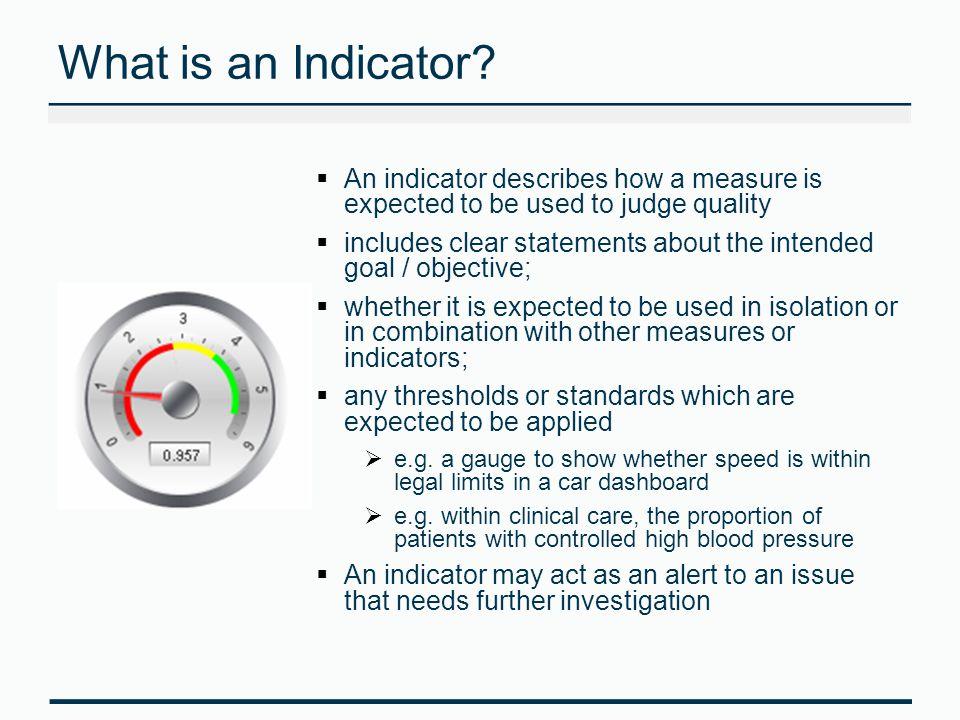 Indicator or Metric.