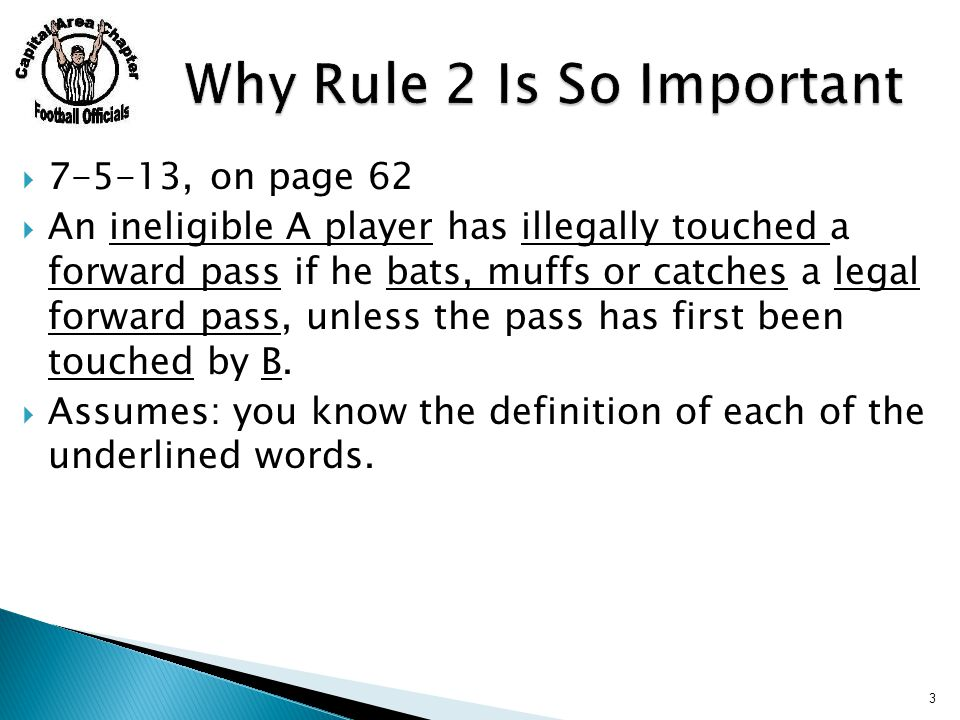  7-5-13, on page 62  An ineligible A player has illegally touched a forward pass if he bats, muffs or catches a legal forward pass, unless the pass has first been touched by B.