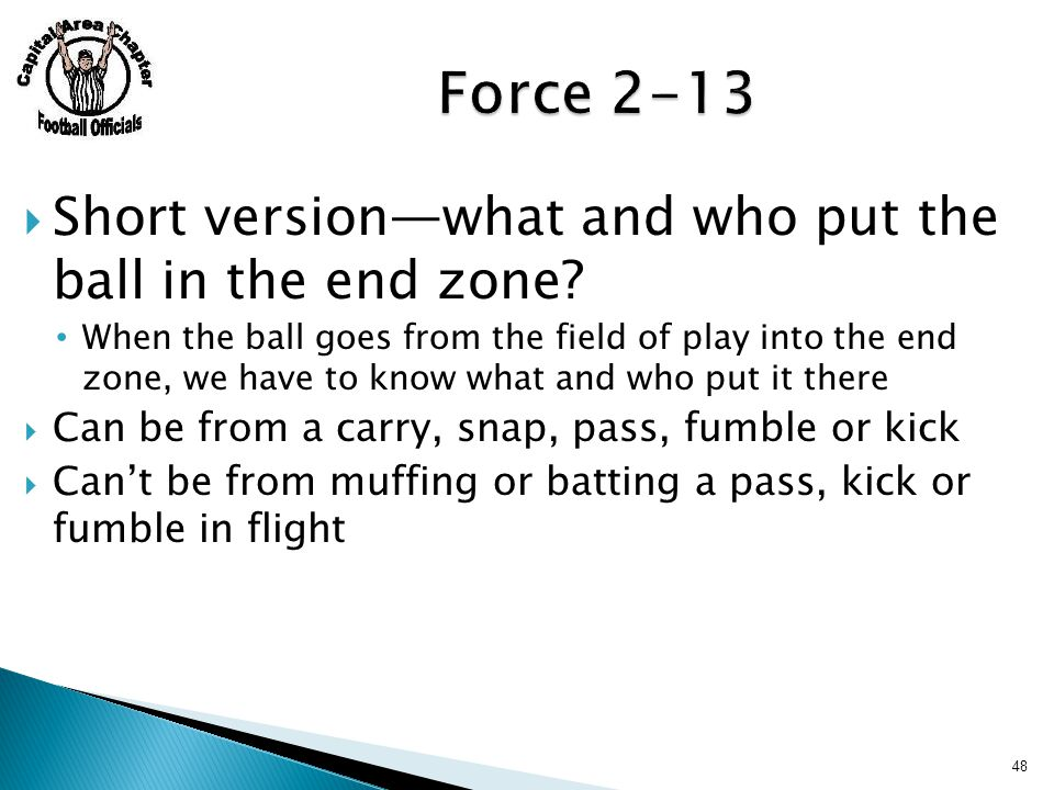  Short version—what and who put the ball in the end zone.