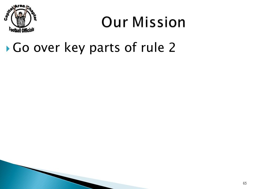  Go over key parts of rule 2 65