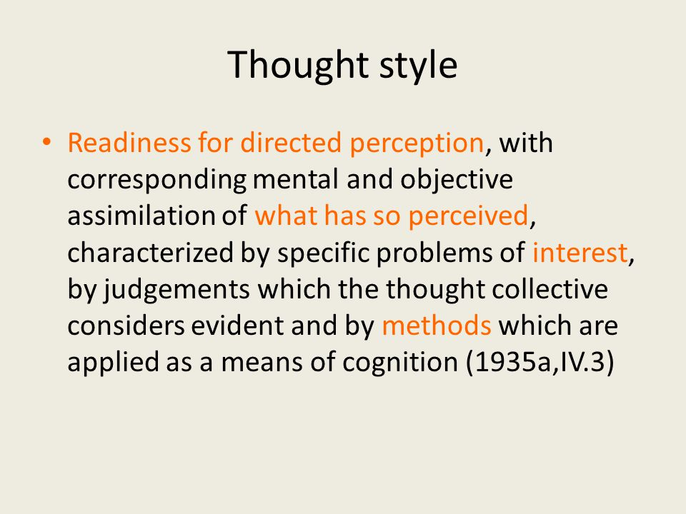 Thought style Readiness for directed perception, with corresponding mental and objective assimilation of what has so perceived, characterized by speci