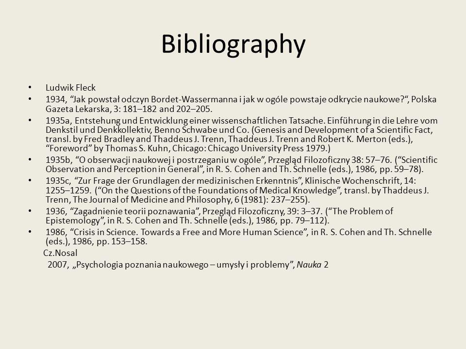 Bibliography Ludwik Fleck 1934, Jak powstał odczyn Bordet-Wassermanna i jak w ogóle powstaje odkrycie naukowe , Polska Gazeta Lekarska, 3: 181–182 and 202–205.