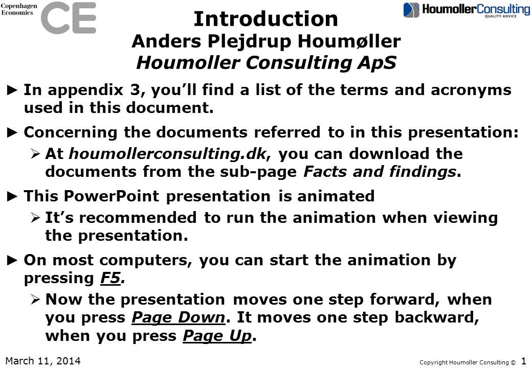 Copyright Houmoller Consulting © Introduction Anders Plejdrup Houmøller Houmoller Consulting ApS ► In appendix 3, you'll find a list of the terms and acronyms used in this document.