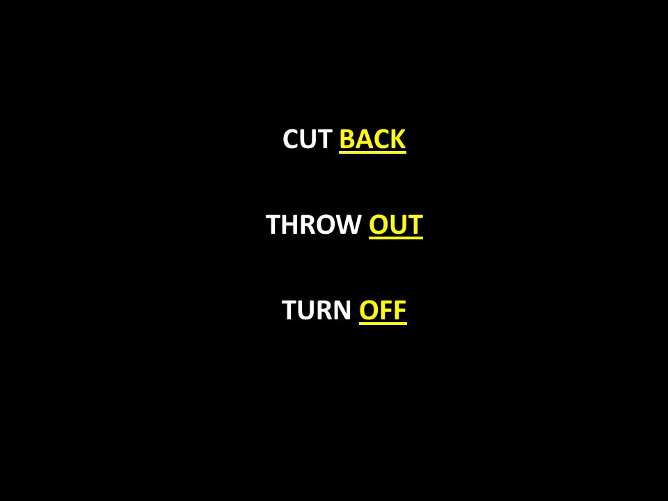 CUT BACK THROW OUT TURN OFF