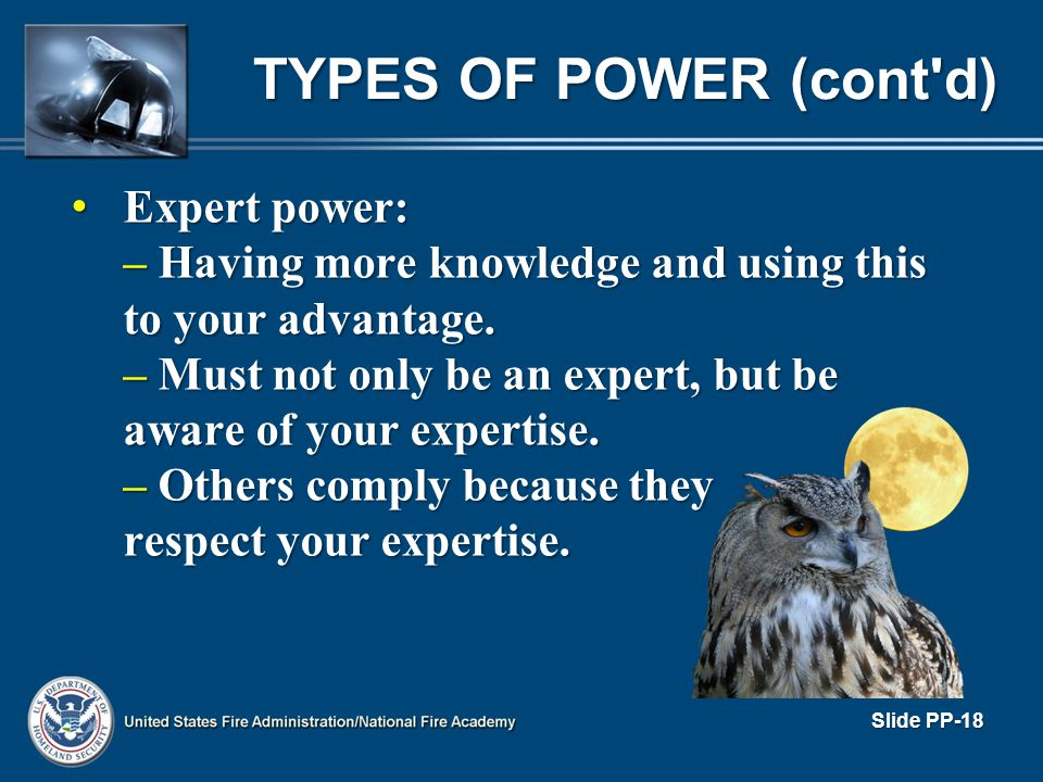 Expert power: Expert power: – Having more knowledge and using this to your advantage. – Must not only be an expert, but be aware of your expertise. –
