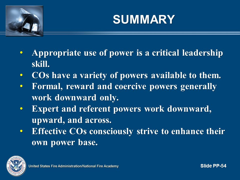 SUMMARY Appropriate use of power is a critical leadership skill. Appropriate use of power is a critical leadership skill. COs have a variety of powers