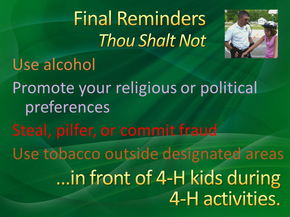 Use alcohol Promote your religious or political preferences Steal, pilfer, or commit fraud Use tobacco outside designated areas
