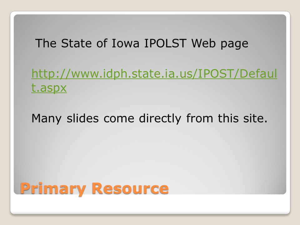 History Originally part of the POLST (Physician Orders for Life Sustaining Treatment) project, IPOLST was first piloted in in Iowa in 2008.