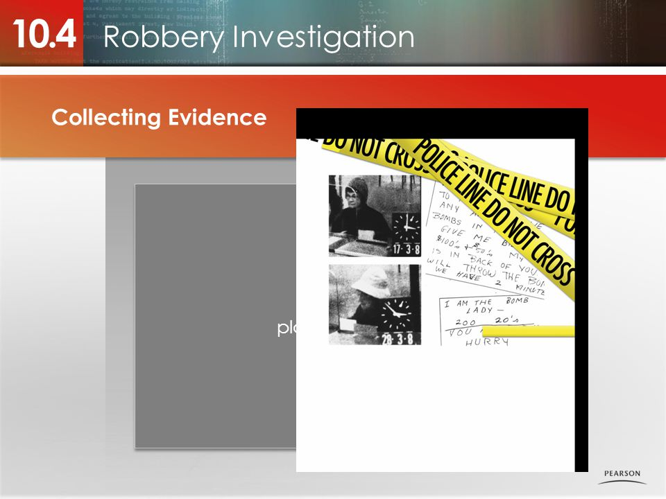Robbery Investigation 10.4 Collecting Evidence Photo placeholder