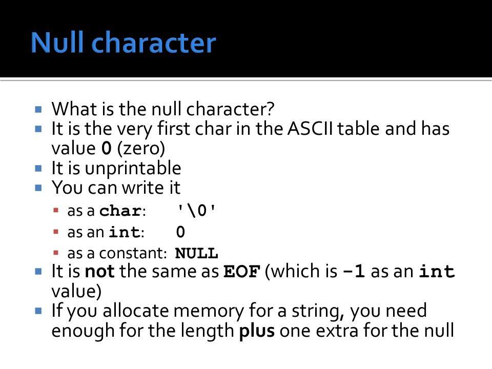  What is the null character.