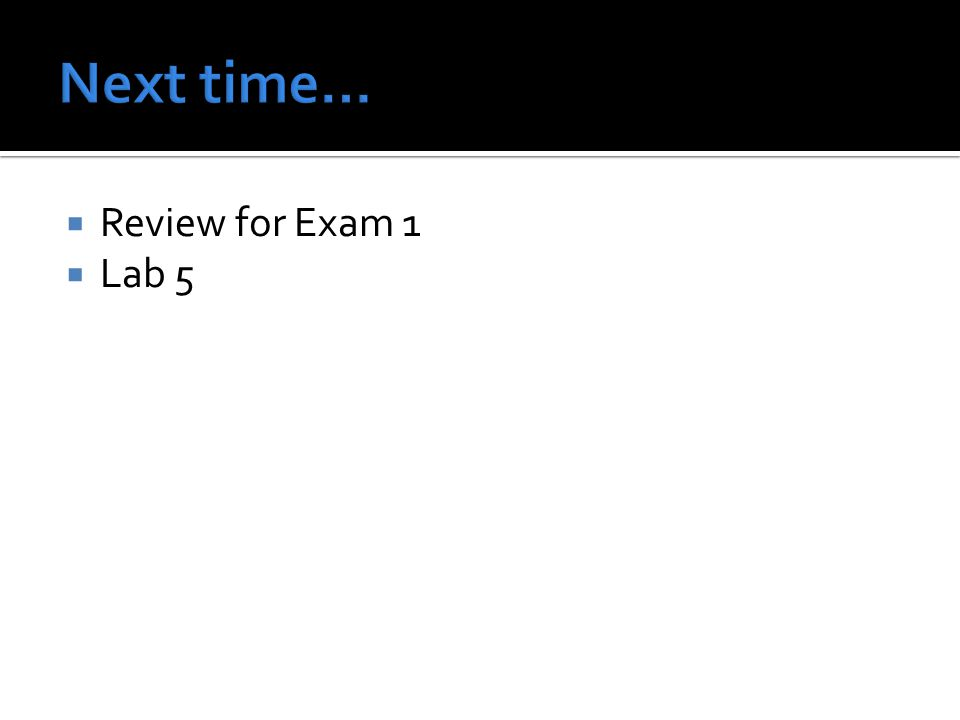  Review for Exam 1  Lab 5