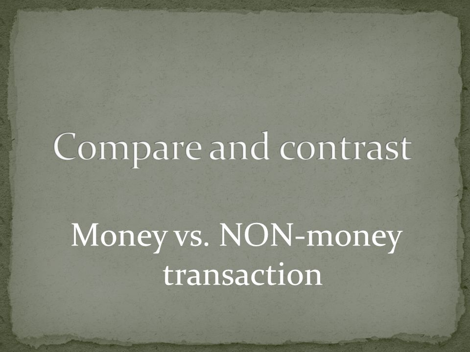 Money vs. NON-money transaction