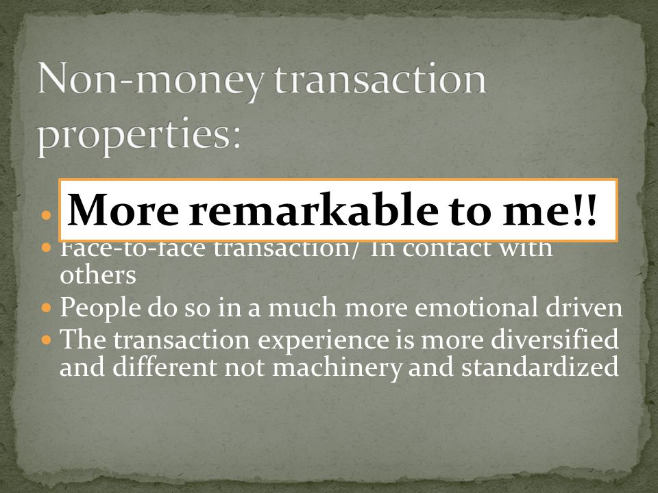  What is the meaning of money to you. Money is for transaction .