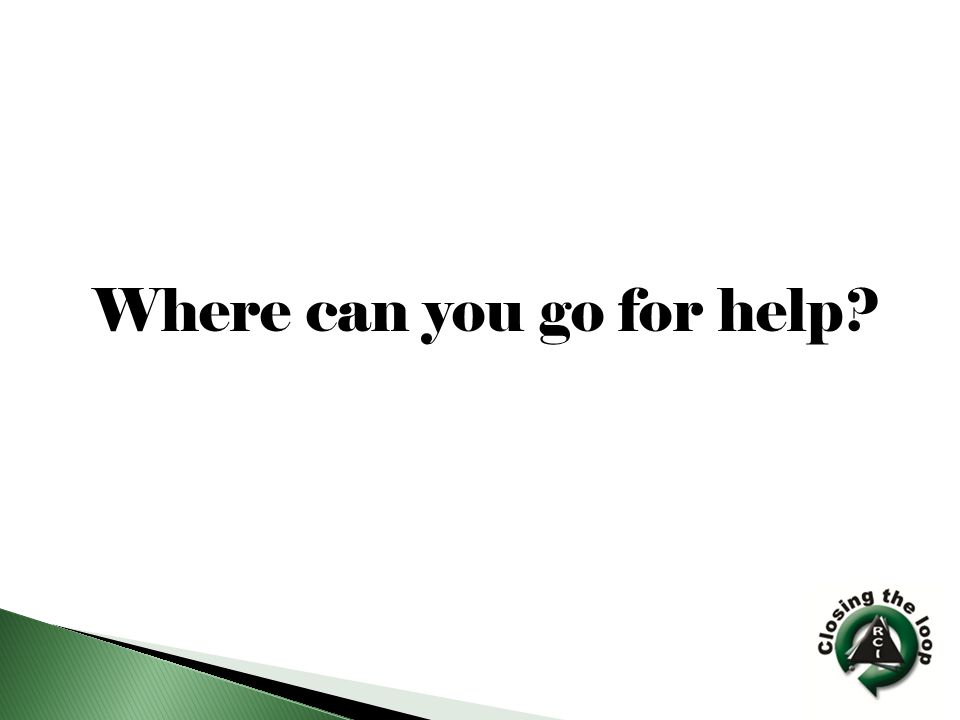 Where can you go for help?
