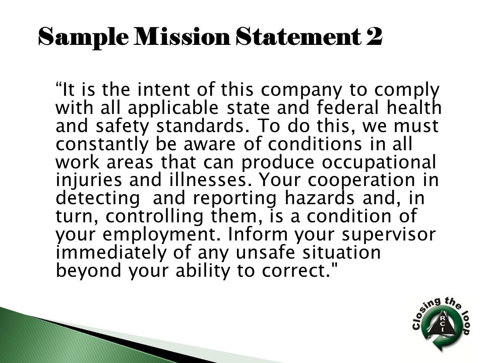 It is the intent of this company to comply with all applicable state and federal health and safety standards.