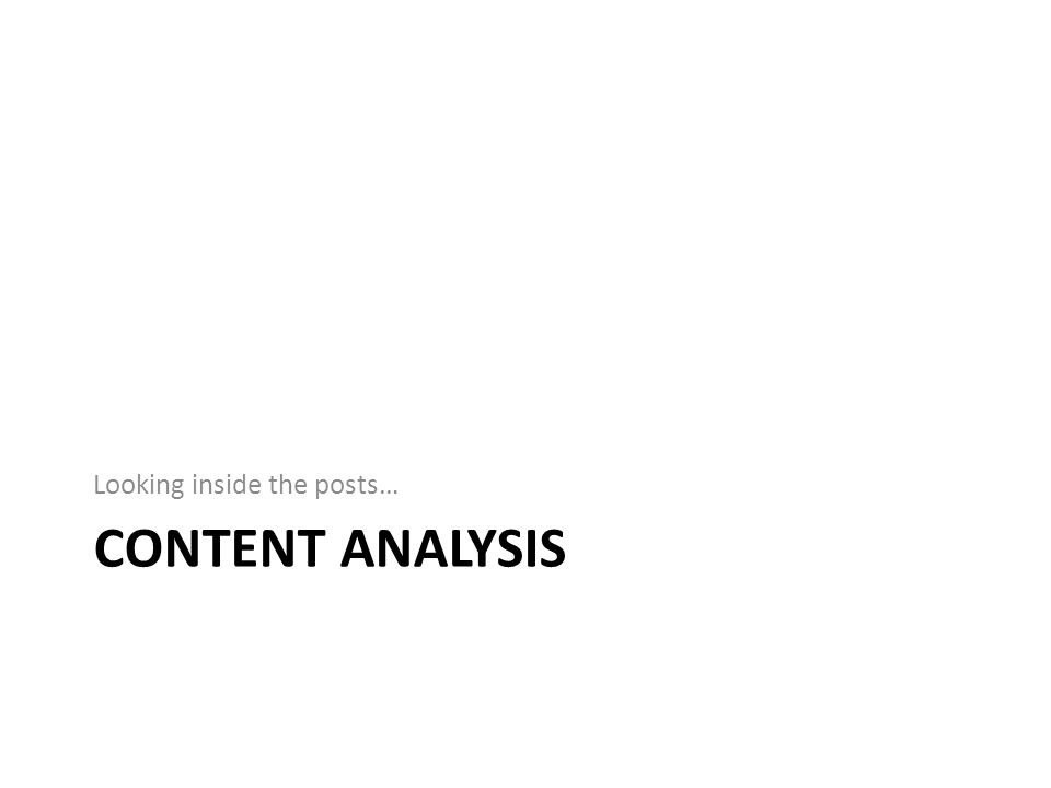 CONTENT ANALYSIS Looking inside the posts…