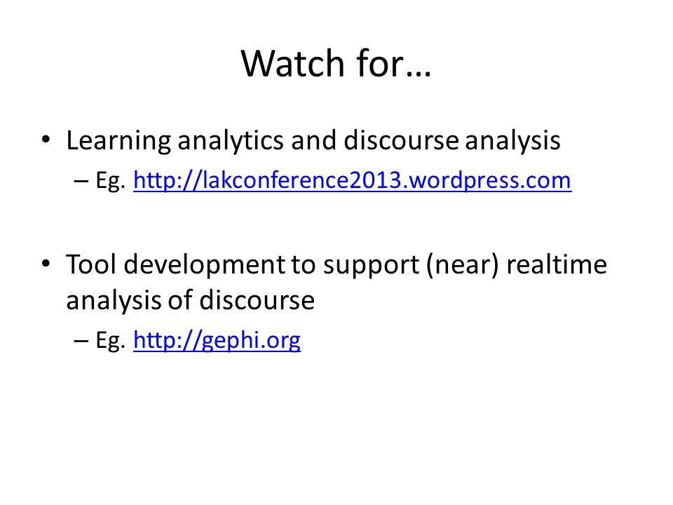Watch for… Learning analytics and discourse analysis – Eg.