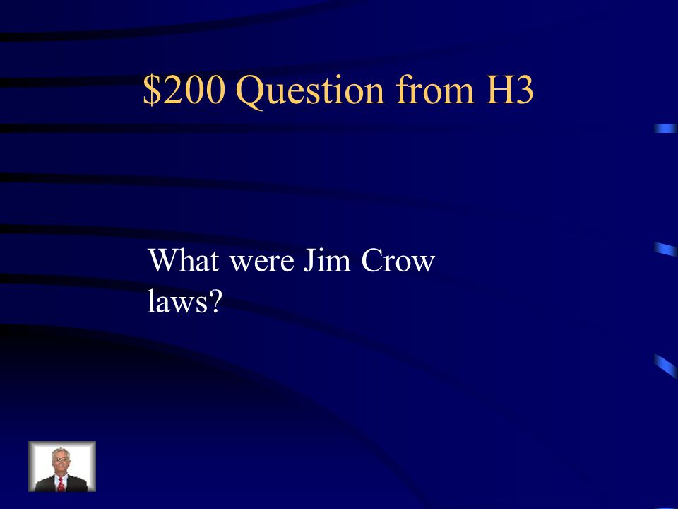 $100 Answer from H3 Poll tax – pay to vote Literacy test – must read Grandfather Clauses – if father could vote, you could vote