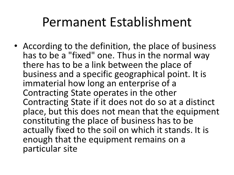 Permanent Establishment According to the definition, the place of business has to be a fixed one.