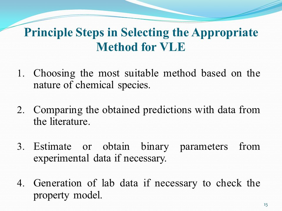 1. Choosing the most suitable method based on the nature of chemical species. 2. Comparing the obtained predictions with data from the literature. 3.