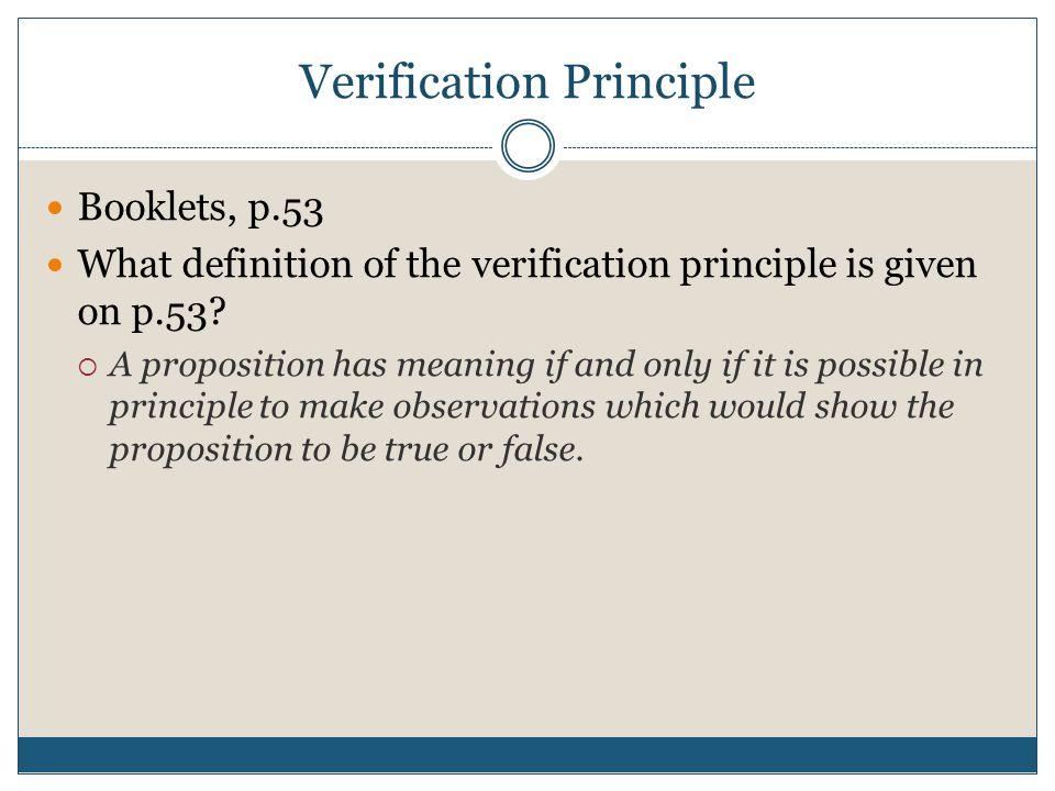 Verification Principle Booklets, p.53 What definition of the verification principle is given on p.53.