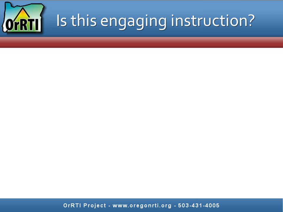 Engaging instruction is key because effective core instruction is the most important thing you can do in RTI.