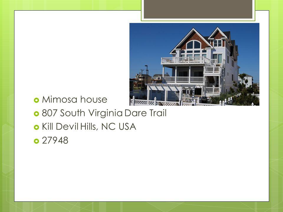  Mimosa house  807 South Virginia Dare Trail  Kill Devil Hills, NC USA  27948