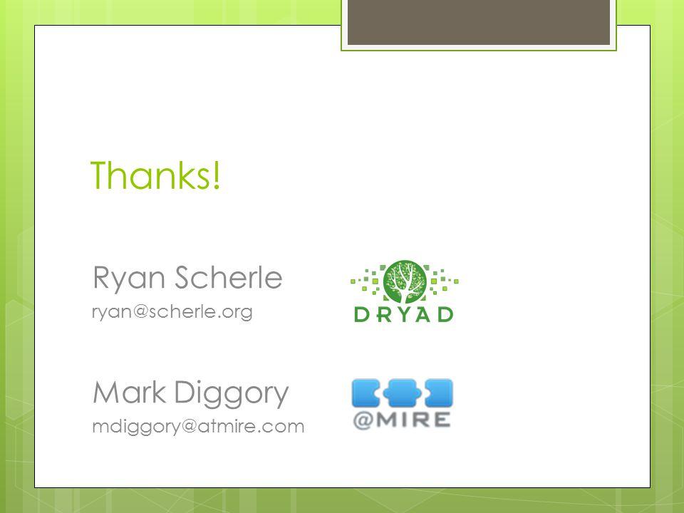 Thanks! Ryan Scherle ryan@scherle.org Mark Diggory mdiggory@atmire.com