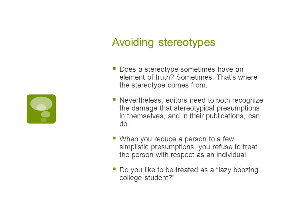 Avoiding stereotypes  Does a stereotype sometimes have an element of truth.