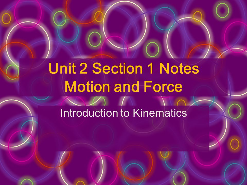 Unit 2 Section 1 Notes Motion and Force Introduction to Kinematics
