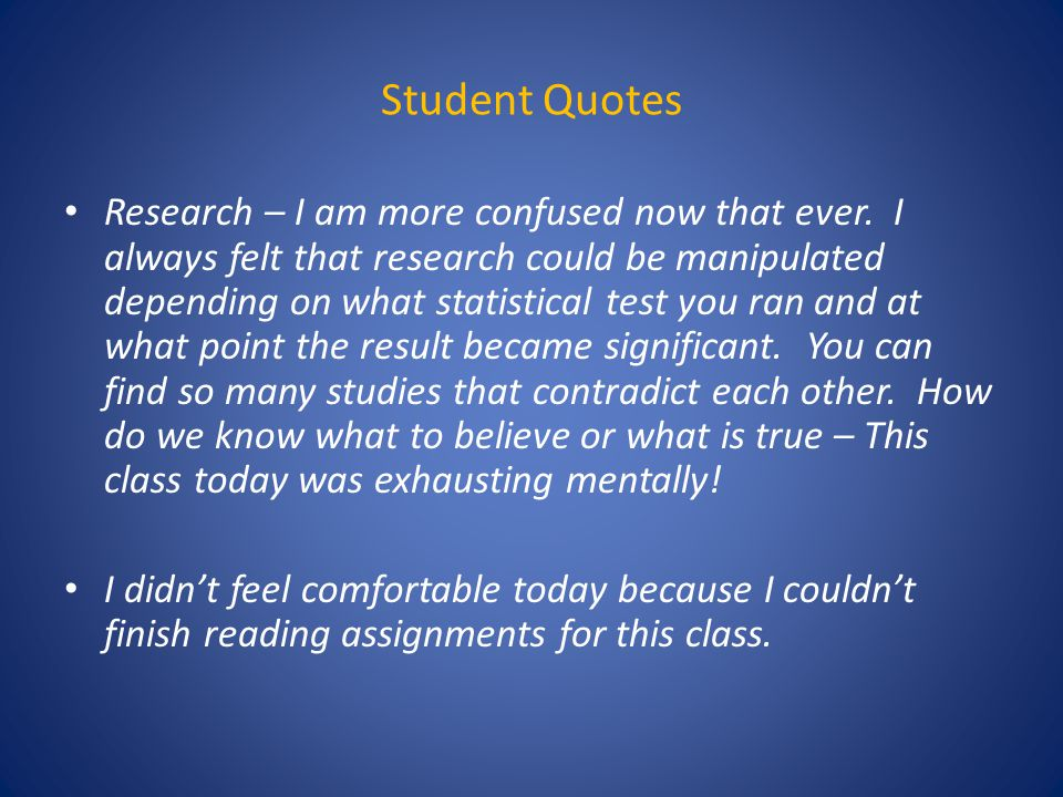 Student Quotes Research – I am more confused now that ever.
