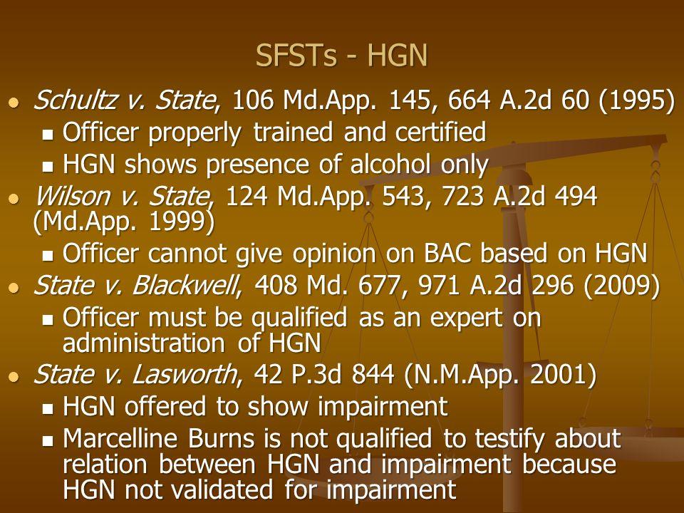 SFSTs - HGN Schultz v. State, 106 Md.App. 145, 664 A.2d 60 (1995) Schultz v.