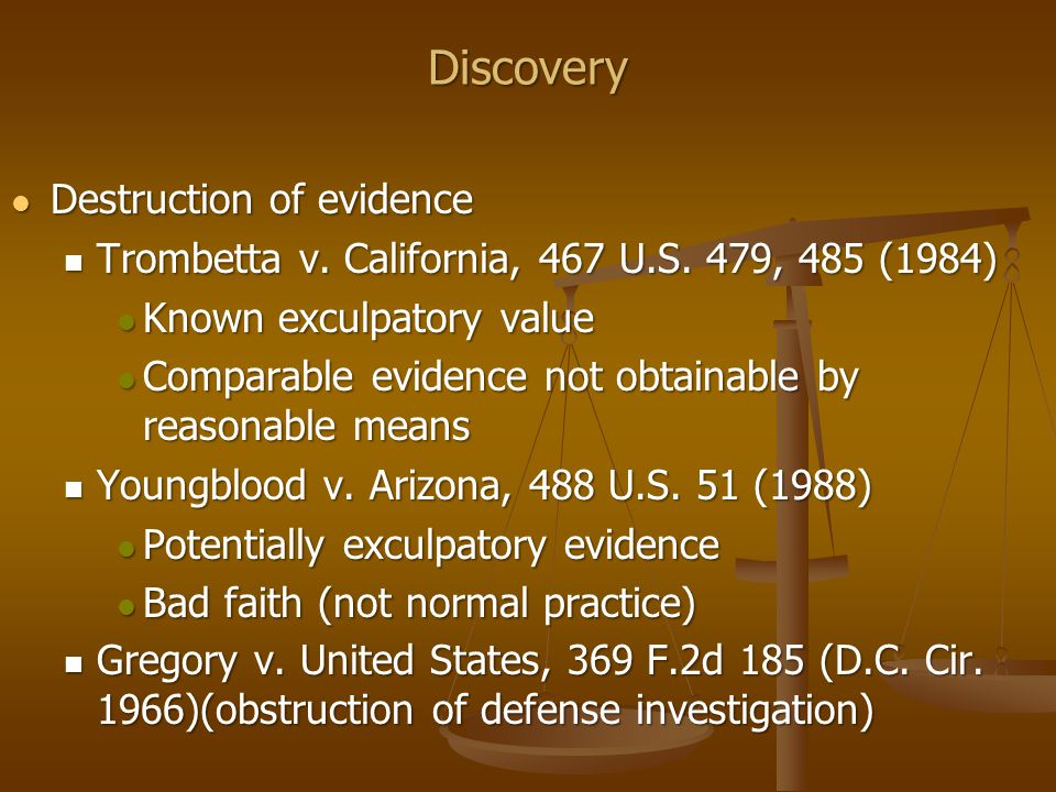 Destruction of evidence Destruction of evidence Trombetta v.