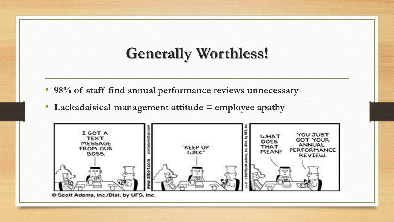 Generally Worthless.