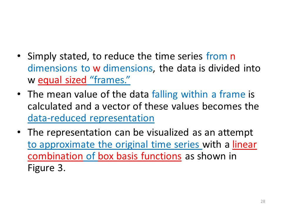 """Simply stated, to reduce the time series from n dimensions to w dimensions, the data is divided into w equal sized """"frames."""" The mean value of the dat"""