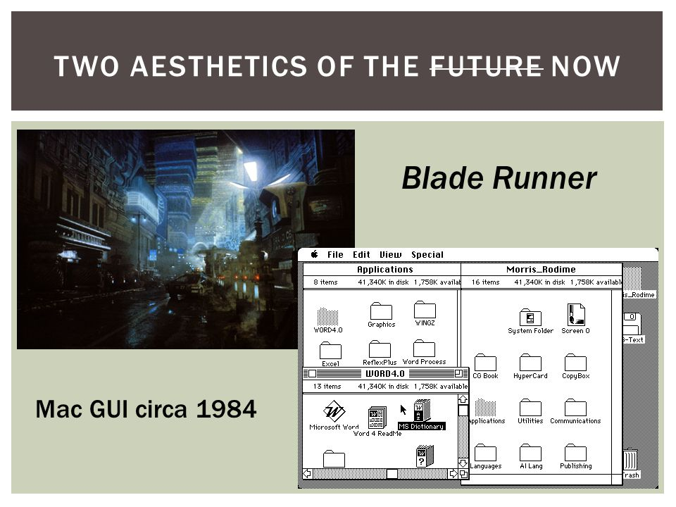 TWO AESTHETICS OF THE FUTURE NOW Blade Runner Mac GUI circa 1984