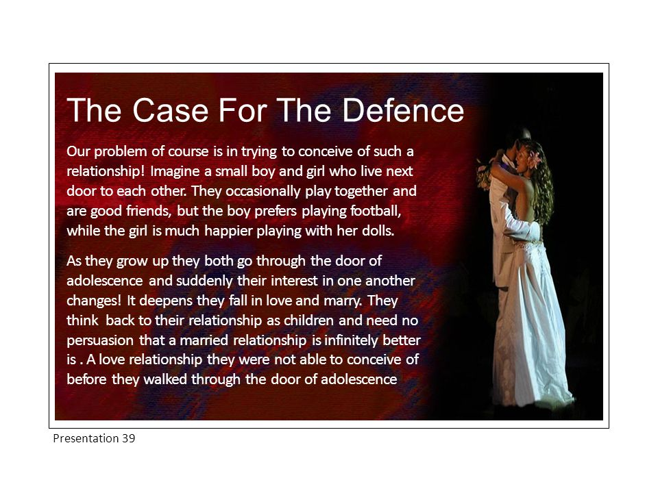 Presentation 39 The Case For The Defence Our problem of course is in trying to conceive of such a relationship.