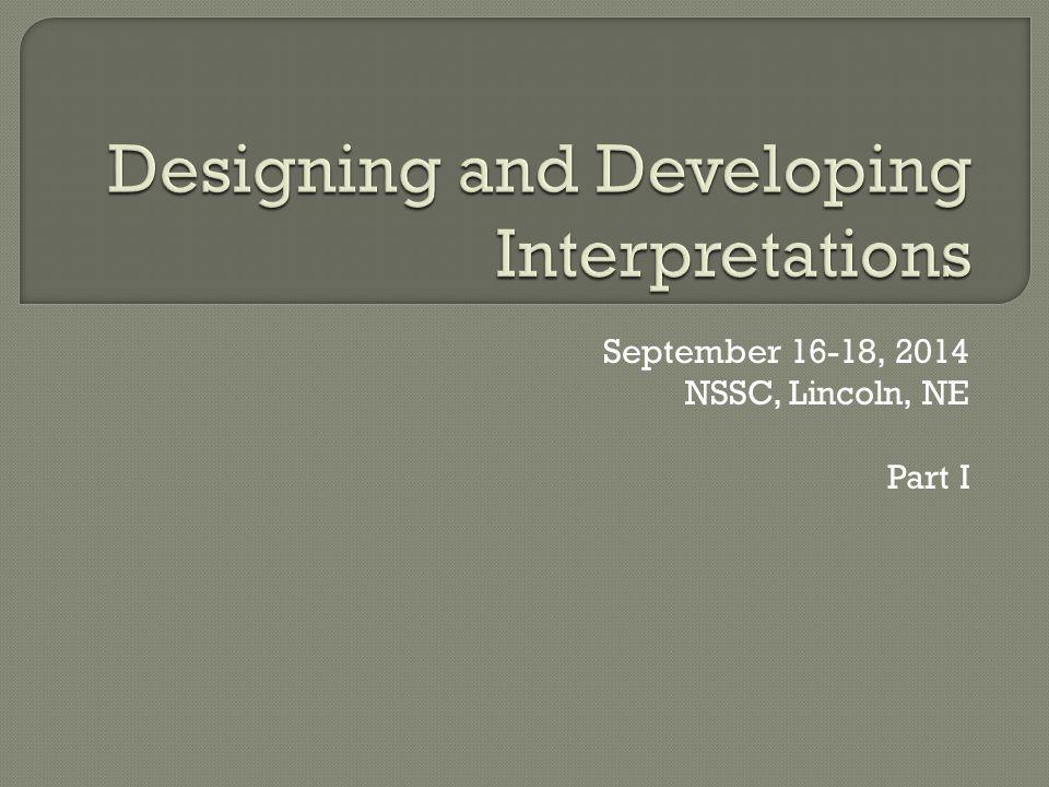 September 16-18, 2014 NSSC, Lincoln, NE Part I
