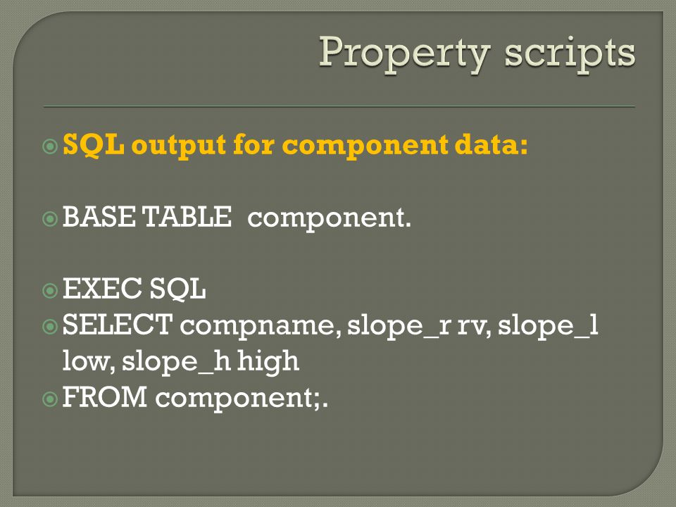  SQL output for component data:  BASE TABLE component.