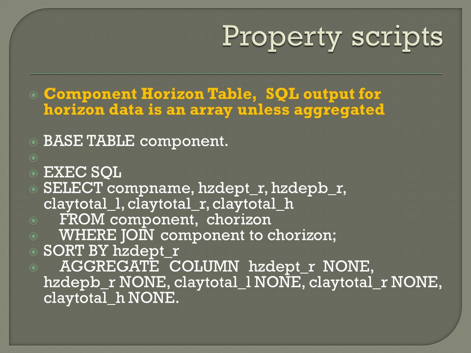  Component Horizon Table, SQL output for horizon data is an array unless aggregated  BASE TABLE component.