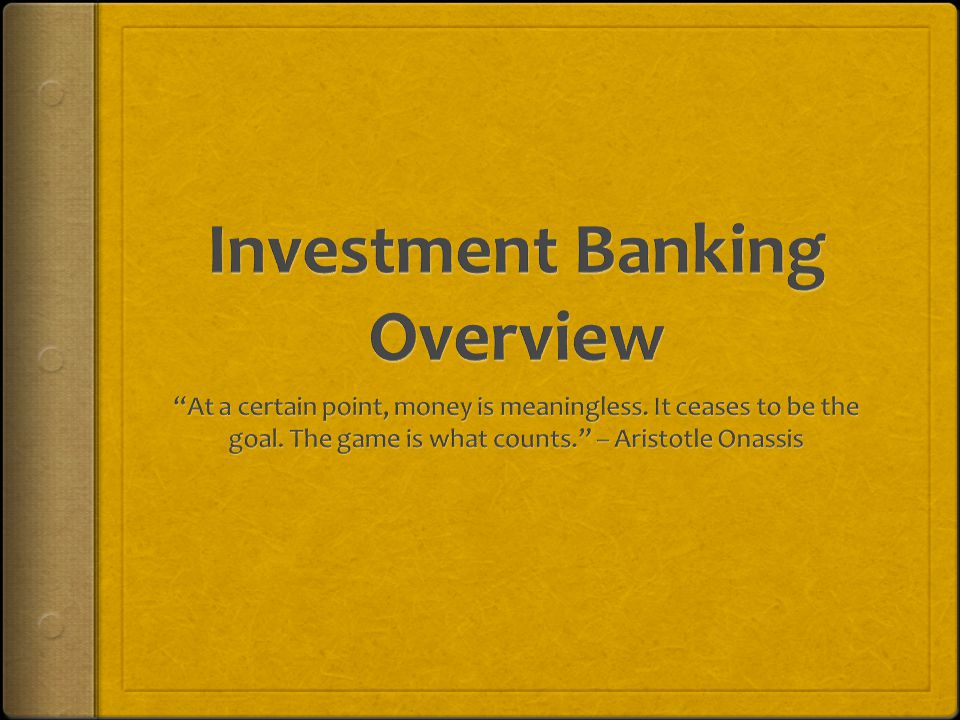 Anticipating Questions Is Key To Success  What is investment banking.