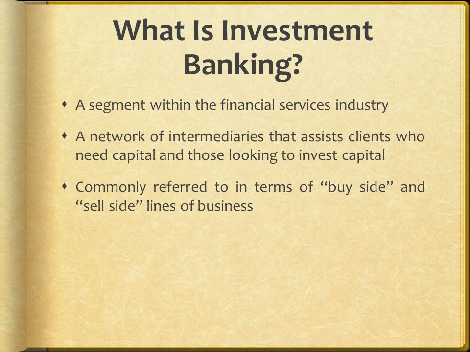 What Is Investment Banking.