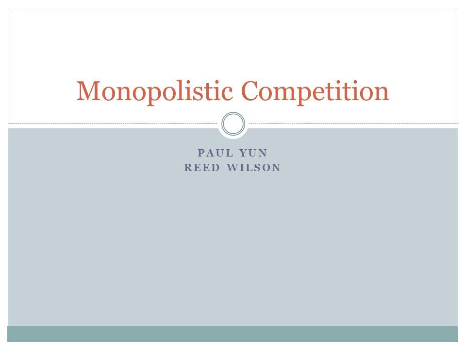 PAUL YUN REED WILSON Monopolistic Competition