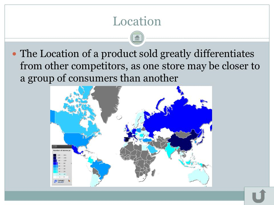 Location The Location of a product sold greatly differentiates from other competitors, as one store may be closer to a group of consumers than another